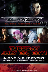 Tekken Blood Vengeance in 3D Premiere Event showtimes and tickets