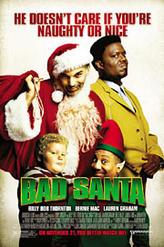 Bad Santa showtimes and tickets