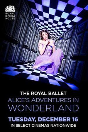 "Poster art for ""Royal Ballet: Alice's Adventures in Wonderland."""