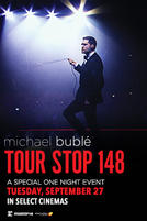 Michael Bublé – Tour Stop 148 showtimes and tickets