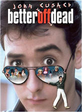 Better Off Dead / One Crazy Summer showtimes and tickets