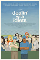 Dealin' With Idiots showtimes and tickets