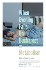When Evening Falls on Bucharest or Metabolism showtimes and tickets