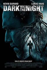 Dark Was The Night showtimes and tickets