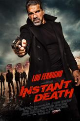 Instant Death showtimes and tickets