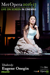 The Metropolitan Opera: Eugene Onegin Encore showtimes and tickets