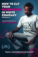 How to Eat Your Watermelon in White Company (and Enjoy It) showtimes and tickets