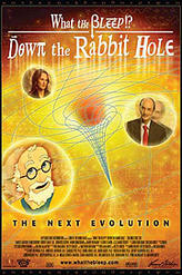 What the Bleep!?: Down the Rabbit Hole showtimes and tickets
