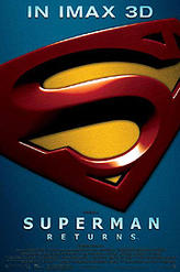 Superman Returns: An IMAX 3D Experience showtimes and tickets