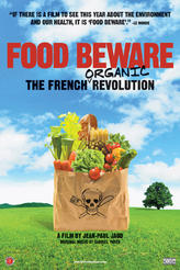 Food Beware: The French Organic Revolution showtimes and tickets