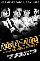 Mosley vs. Mora Fight LIVE showtimes and tickets