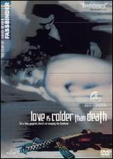 Love Is Colder Than Death showtimes and tickets