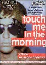 Touch Me in the Morning showtimes and tickets
