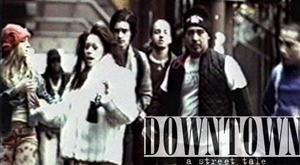 """Downtown: A Street Tale"""