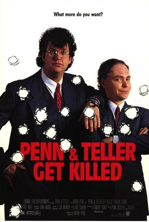 """Poster art for """"Penn and Teller Get Killed."""""""