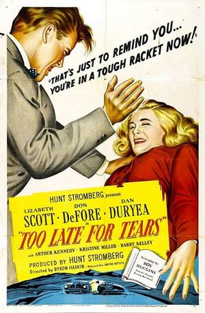 "Poster art for ""Too Late For Tears."""