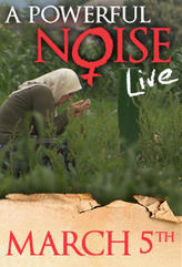 A Powerful Noise LIVE showtimes and tickets