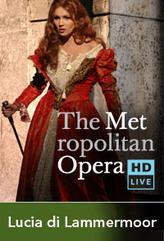 The Metropolitan Opera: Lucia di Lammermoor Encore II showtimes and tickets