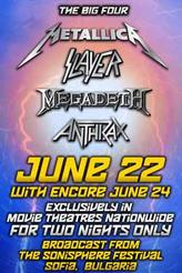 The Big Four: Anthrax, Megadeth, Metallica, Slayer Encore showtimes and tickets