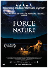 Force of Nature: The David Suzuki Movie showtimes and tickets