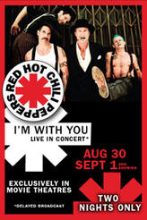 Red Hot Chili Peppers Live: I'm With You 2nd Showing showtimes and tickets