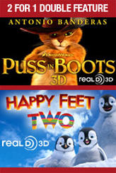 2 For 1 - Puss In Boots / Happy Feet Two showtimes and tickets