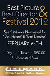 Cinemark's Best Picture & Best Director Festival 2012 showtimes and tickets