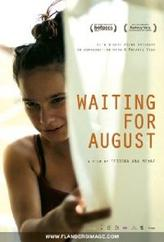 Waiting for August showtimes and tickets