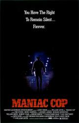 MANIAC COP & MANIAC COP 2 Double Feature showtimes and tickets