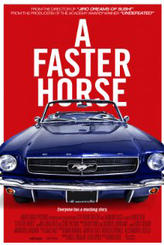 A Faster Horse showtimes and tickets