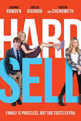 Hard Sell showtimes and tickets