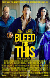 Bleed for This showtimes and tickets