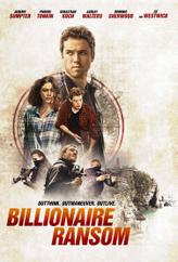 Billionaire Ransom showtimes and tickets