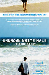 Unknown White Male (2006) showtimes and tickets