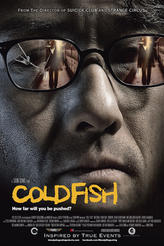 Cold Fish showtimes and tickets