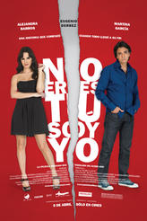 No Eres Tú, Soy Yo showtimes and tickets