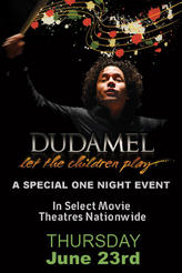 Dudamel: Let the Children Play - Premiere Event showtimes and tickets