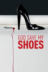 God Save My Shoes showtimes and tickets