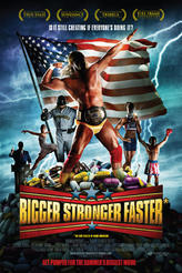 Bigger, Stronger, Faster* showtimes and tickets