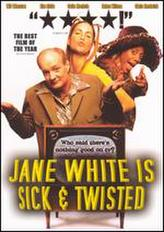 Jane White Is Sick And Twisted showtimes and tickets