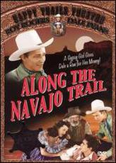 Along the Navajo Trail showtimes and tickets