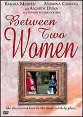 Between Two Women showtimes and tickets