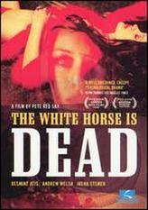 The White Horse is Dead showtimes and tickets