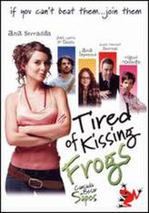 Tired of Kissing Frogs showtimes and tickets