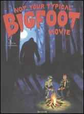 Not Your Typical Bigfoot Movie showtimes and tickets