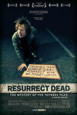 "Poster art for ""Resurrect Dead: The Mystery of the Toynbee Tiles."""