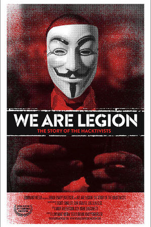 "Poster art for ""We Are Legion: The Story of the Hacktivists."""