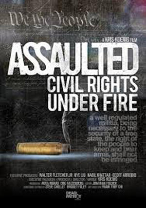"Poster art for ""Assaulted: Civil Rights Under Fire."""