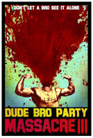 Dude Bro Party Massacre III showtimes and tickets