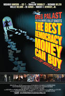 The Best Democracy Money Can Buy showtimes and tickets